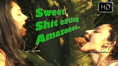 Sweet Shit Eating Amazones. .